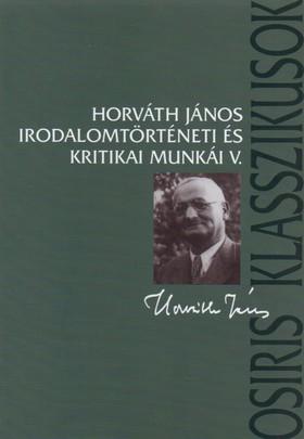 Horváth János - Horváth János irodalomtörténeti munkái V.