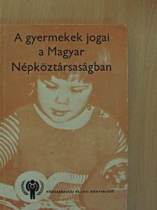 Dr. Bacsó Jenő - A gyermekek jogai a Magyar Népköztársaságban [antikvár]