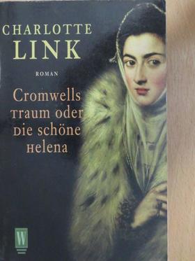 Charlotte Link - Cromwells Traum oder Die schöne Helena [antikvár]