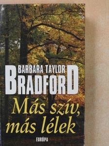 Barbara Taylor Bradford - Más szív, más lélek [antikvár]