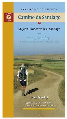 John Brierley - Zarándok útmutató a Camino de Santiagóhoz