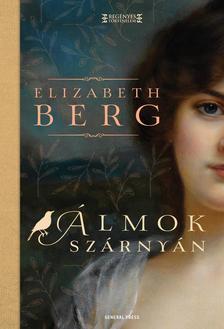 Elizabeth Berg - Álmok szárnyán