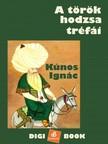 Kúnos Ignác - A török hodzsa tréfái [eKönyv: epub, mobi]