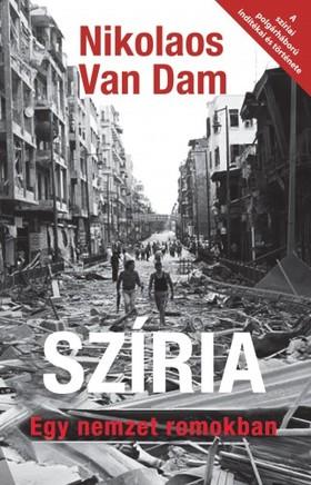 Nikolaos Van Dam - Szíria - Egy nemzet romokban [eKönyv: epub, mobi]