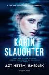 Karin Slaughter - Azt hittem ismerlek [eKönyv: epub, mobi]