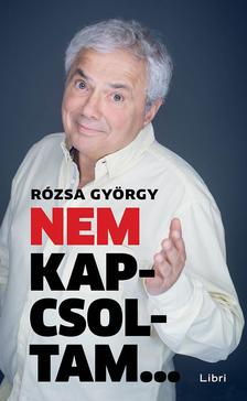 Rózsa György - Nem kapcsoltam