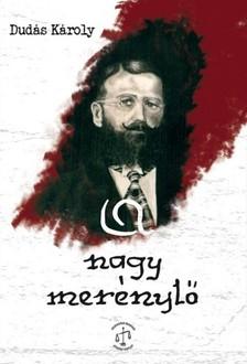 Dudás Károly - A nagy merénylő [eKönyv: epub, mobi]