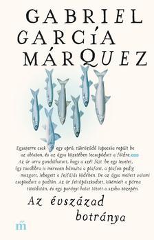 Gabriel García Márquez - Az évszázad botránya