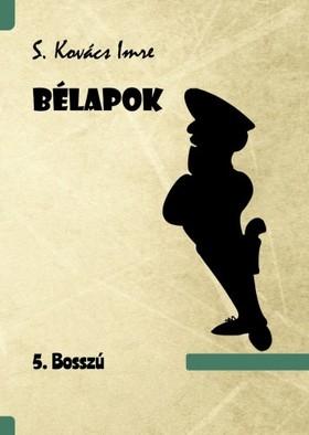 Imre S. Kovács - Bélapok 5. Bosszú [eKönyv: epub, mobi]