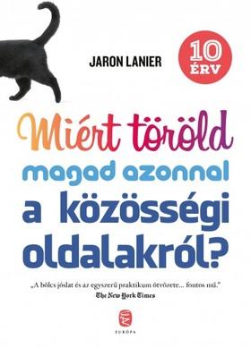 JARON LANIER - Miért töröld magad azonnal a közösségi oldalakról? [eKönyv: epub, mobi]