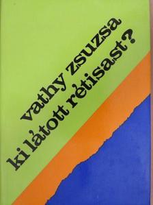 Vathy Zsuzsa - Ki látott rétisast? [antikvár]