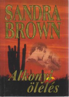 Sandra Brown - Alkonyi ölelés [antikvár]