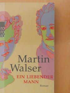 Martin Walser - Ein Liebender Mann [antikvár]