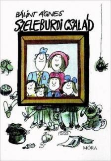 Bálint Ágnes - Szeleburdi család (tizenegyedik kiadás)