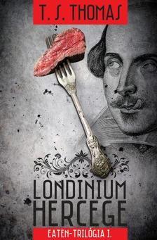 T. S. Thomas - Londinium hercege