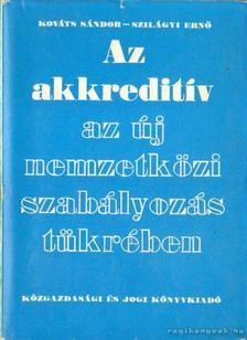 Kováts Sándor, Szilágyi Ernő - Az akkreditív az új nemzetközi szabályozás tükrében [antikvár]