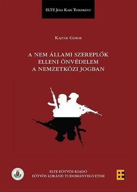 Kajtár Gábor - A nem állami szereplők elleni önvédelem a nemzetközi jogban