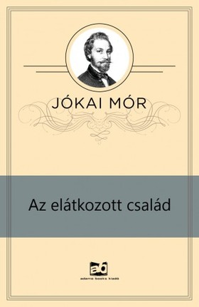 JÓKAI MÓR - Az elátkozott család [eKönyv: epub, mobi]