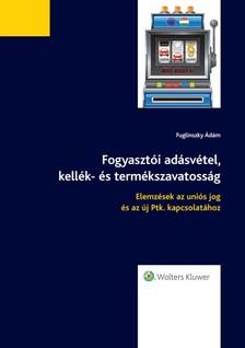 dr. Fuglinszky Ádám - Fogyasztói adásvétel, kellék- és termékszavatosság [eKönyv: epub, mobi]