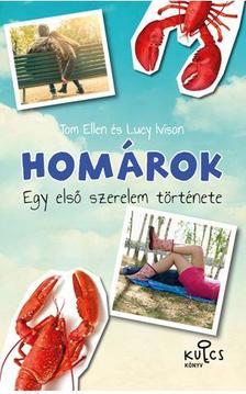 TOM ELLEN ÉS LUCY IVISON - HOMÁROK