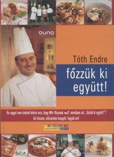 Tóth Endre - Főzzük ki együtt! [antikvár]