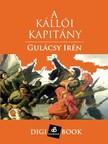 GULÁCSY IRÉN - A kállói kapitány [eKönyv: epub, mobi]
