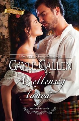 Gayle Callen - Az ellenség lánya (Felföldi esküvők 3.) [eKönyv: epub, mobi]