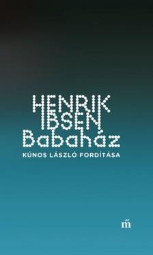 Henrik Ibsen - Babaház - Kúnos László fordítása [eKönyv: epub, mobi]