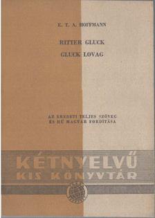 E. T. A. Hoffmann - Ritter Gluck / Gluck lovag [antikvár]