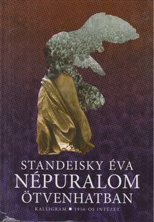 Standeisky Éva - Népuralom ötvenhatban [antikvár]