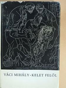 Váci Mihály - Kelet felől [antikvár]