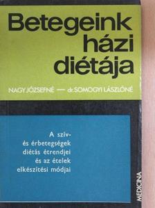 Dr. Somogyi Lászlóné - A szív- és érbetegségek diétás étrendjei és az ételek elkészítési módjai [antikvár]