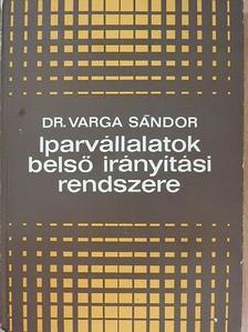 Dr. Varga Sándor - Iparvállalatok belső irányítási rendszere [antikvár]