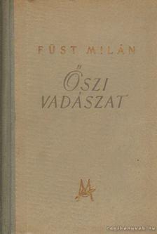 FÜST MILÁN - Őszi vadászat [antikvár]