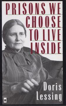 Doris Lessing - Prisons We Choose to Live Inside [antikvár]