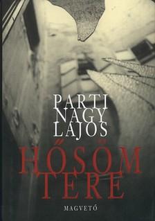 Parti Nagy Lajos - Hősöm tere [eKönyv: pdf, epub, mobi]