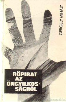 Gergely Mihály - Röpirat az öngyilkosságról [antikvár]