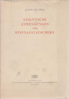 Inczédy János - Analytische Anwendungen von Ionenaustauschern [antikvár]