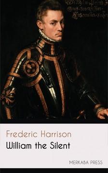 Harrison Frederic - William the Silent [eKönyv: epub, mobi]
