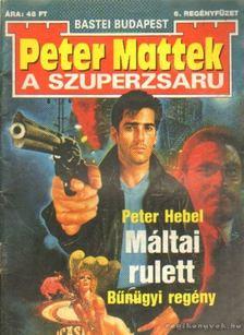 Hebel, Peter - Máltai rulett [antikvár]