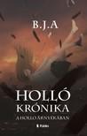 B.J.A. - Holló Krónika - A Holló árnyékában [eKönyv: epub, mobi]