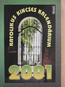 Boros István - Katolikus kincses kalendárium 2001 [antikvár]