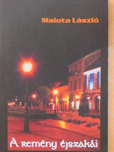 Malota László - A remény éjszakái [antikvár]