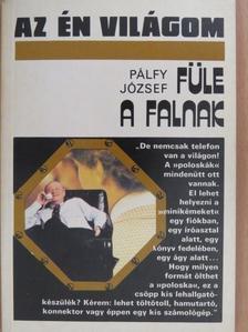 Pálfy József - Füle a falnak [antikvár]
