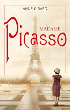 Anne Girard - Madame Picasso [eKönyv: epub, mobi]