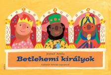 JÓZSEF ATTILA - BETLEHEMI KIRÁLYOK - LAPOZÓ