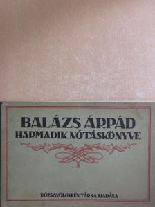 Balázs Árpád - Balázs Árpád harmadik nótáskönyve [antikvár]