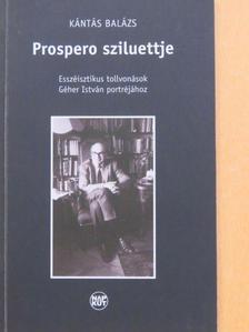 Kántás Balázs - Prospero sziluettje [antikvár]
