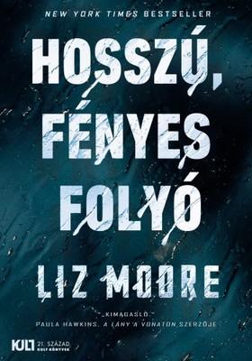 Liz Moore - Hosszú, fényes folyó [eKönyv: epub, mobi]