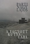 Parti Nagy Lajos - A fagyott kutya lába [eKönyv: pdf, epub, mobi]